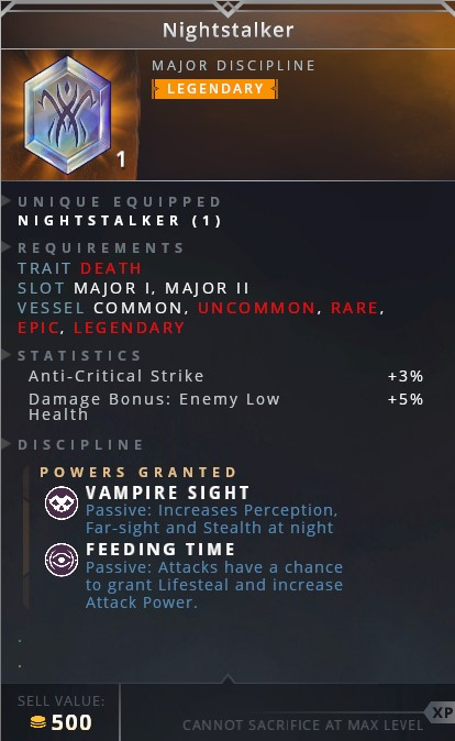 Nightstalker • vampire sight (passive: increases perception, far-sight and stealth at night)• feeding time (passive: attacks have a chance to grant lifesteal and increase attack power)